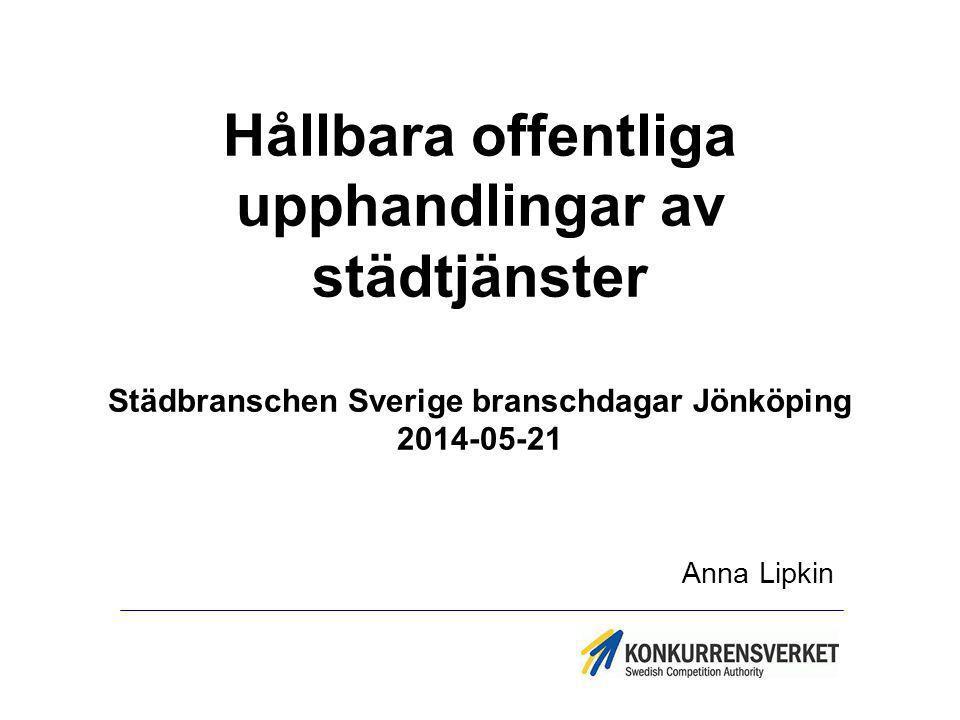 Hållbara offentliga upphandlingar av städtjänster Städbranschen Sverige branschdagar Jönköping 2014-05-21