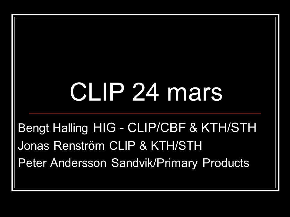 CLIP 24 mars Bengt Halling HIG - CLIP/CBF & KTH/STH
