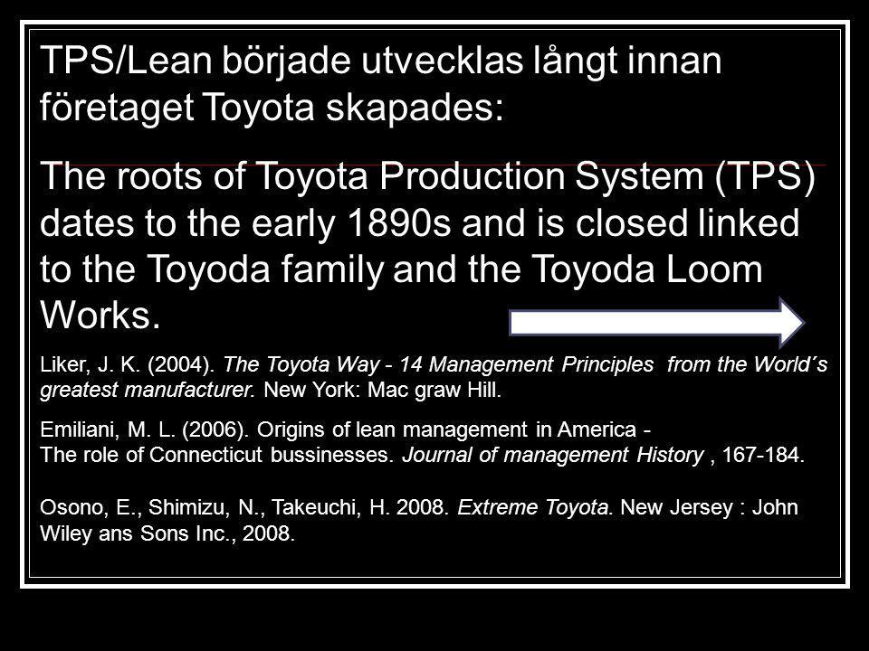 TPS/Lean började utvecklas långt innan företaget Toyota skapades: