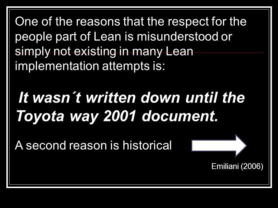 It wasn´t written down until the Toyota way 2001 document.