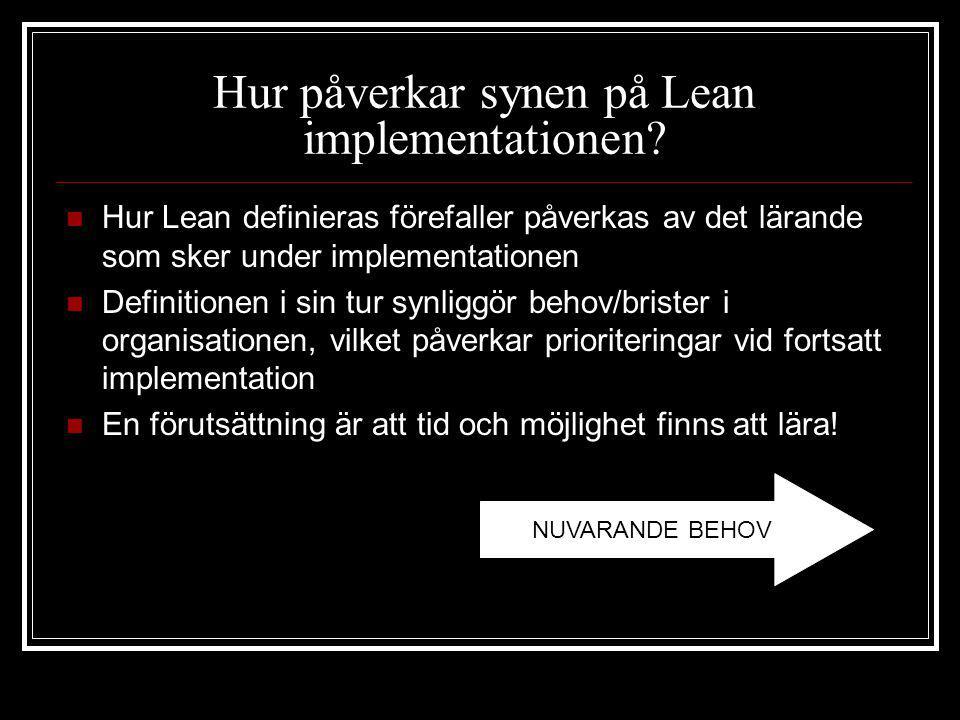 Hur påverkar synen på Lean implementationen