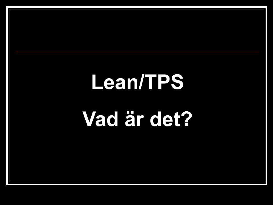 Lean/TPS Vad är det