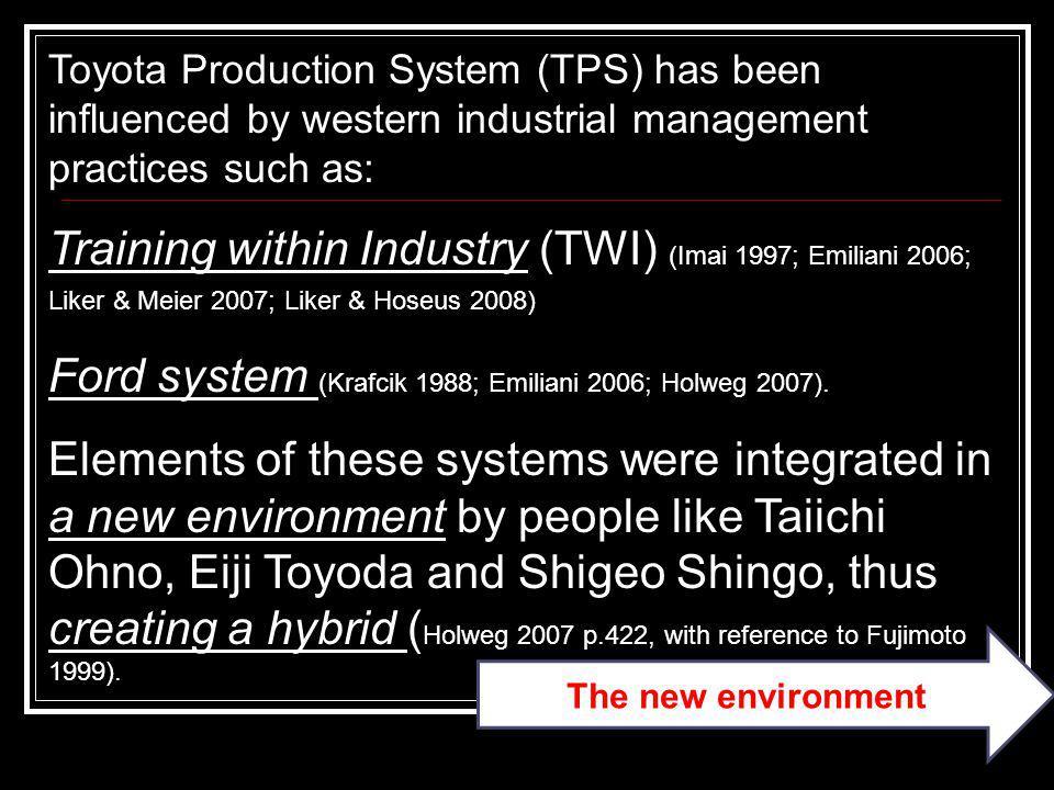 Ford system (Krafcik 1988; Emiliani 2006; Holweg 2007).