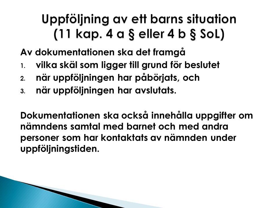 Uppföljning av ett barns situation (11 kap. 4 a § eller 4 b § SoL)