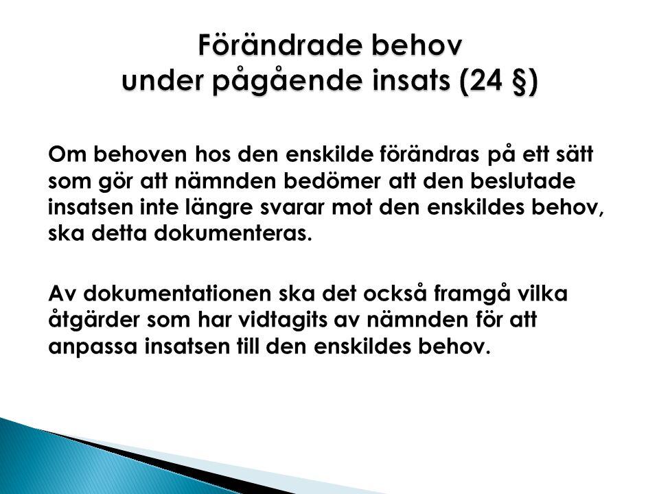 Förändrade behov under pågående insats (24 §)