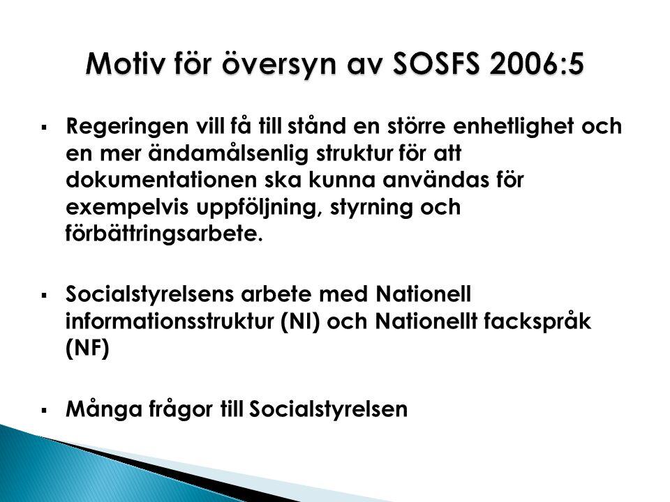Motiv för översyn av SOSFS 2006:5