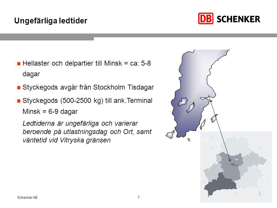 Ungefärliga ledtider Hellaster och delpartier till Minsk = ca: 5-8 dagar. Styckegods avgår från Stockholm Tisdagar.