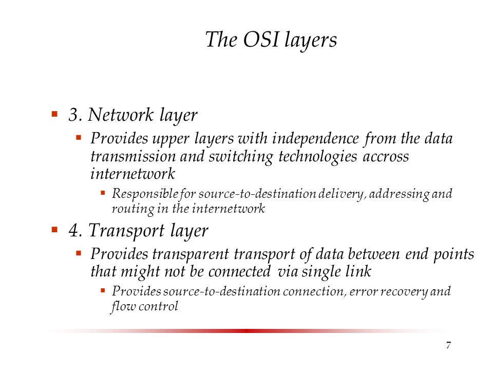 The OSI layers 3. Network layer 4. Transport layer