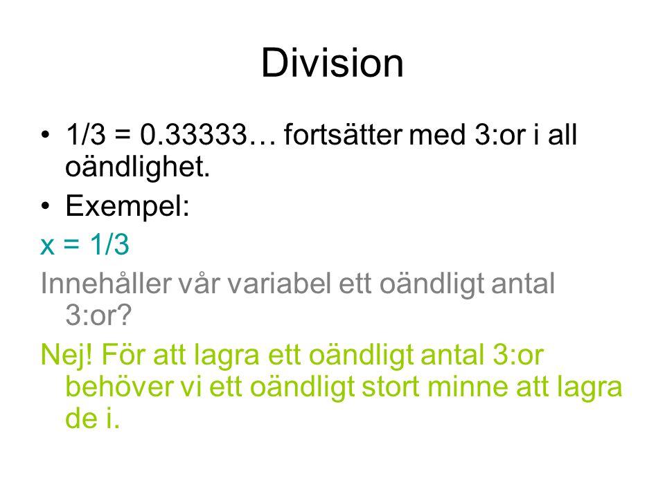 Division 1/3 = 0.33333… fortsätter med 3:or i all oändlighet. Exempel:
