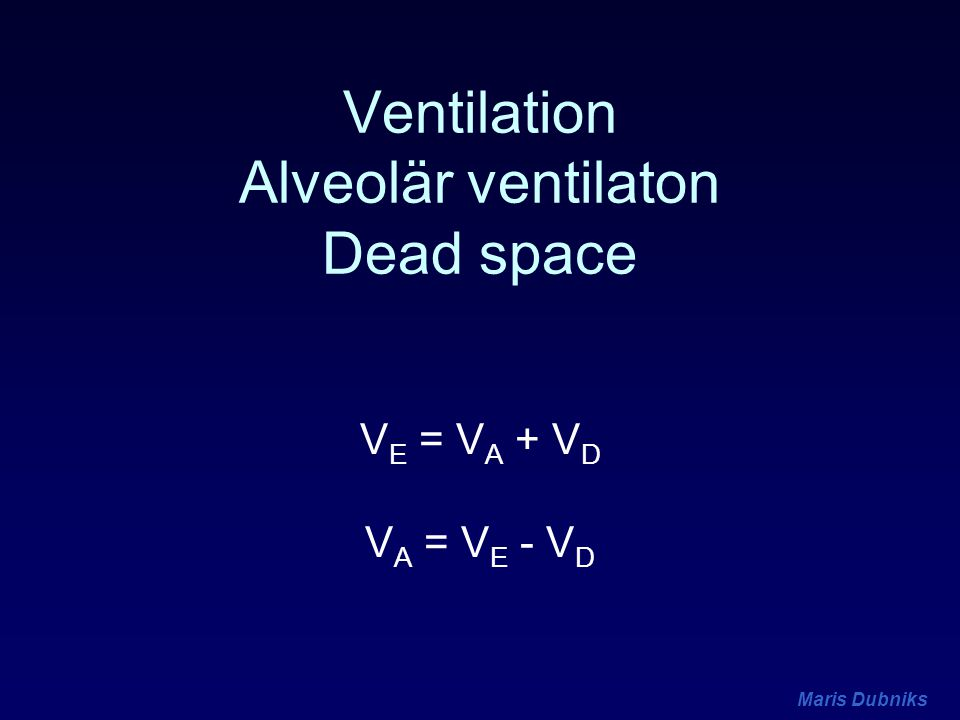 Ventilation Alveolär ventilaton Dead space