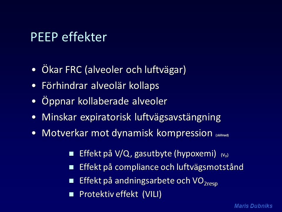 PEEP effekter Ökar FRC (alveoler och luftvägar)