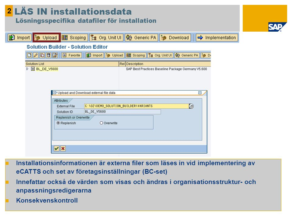 LÄS IN installationsdata Lösningsspecifika datafiler för installation