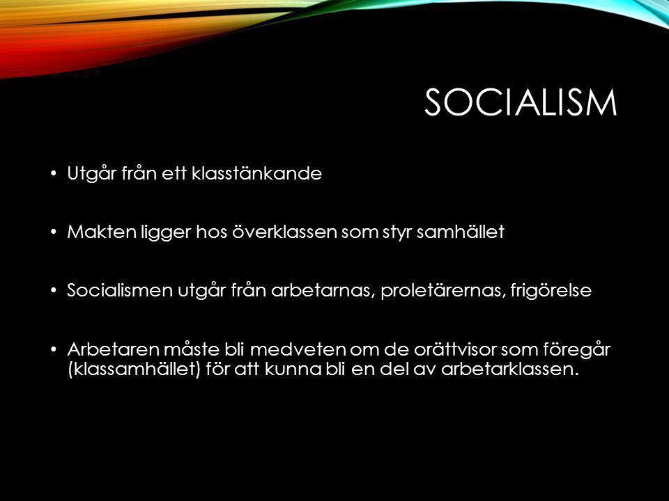 Socialism Utgår från ett klasstänkande