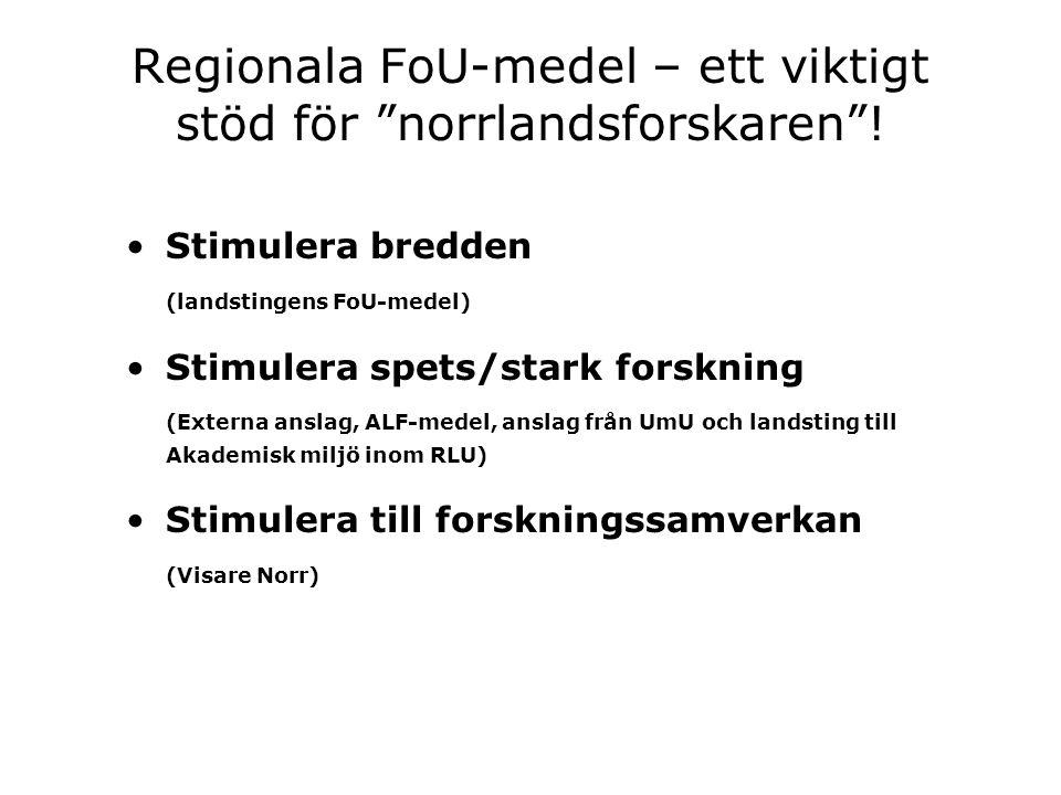 Regionala FoU-medel – ett viktigt stöd för norrlandsforskaren !
