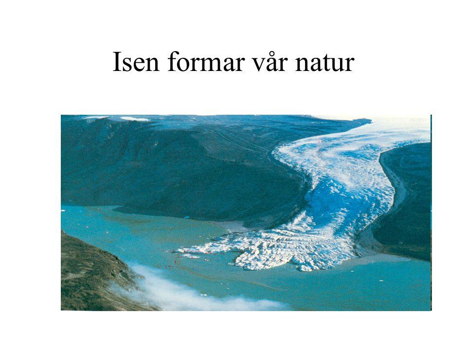 Isen formar vår natur