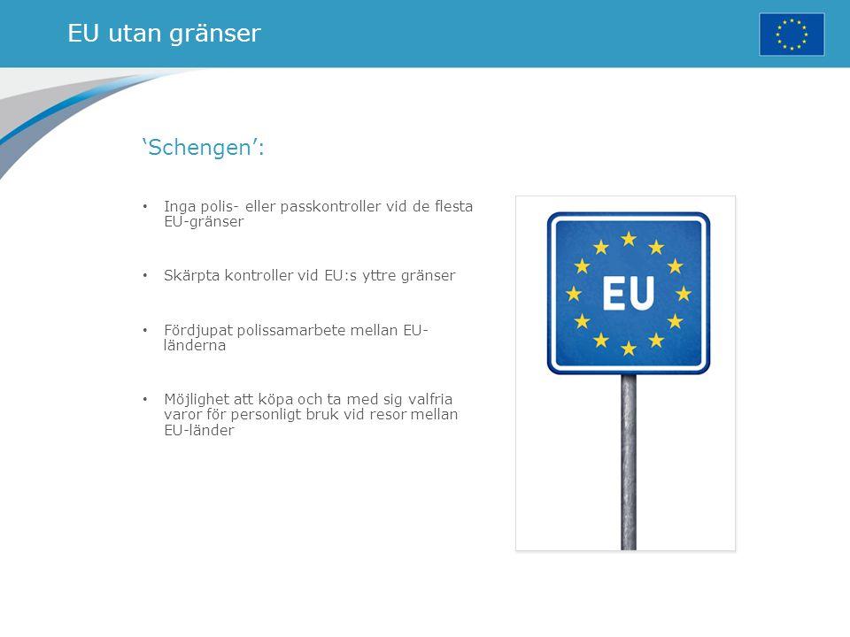 EU utan gränser 'Schengen':