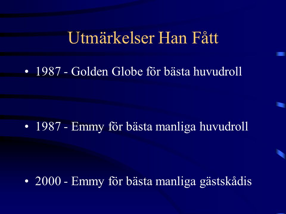 Utmärkelser Han Fått 1987 - Golden Globe för bästa huvudroll