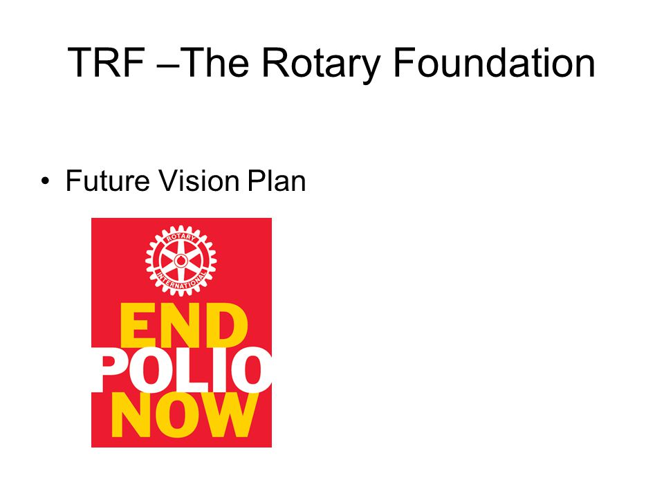 TRF –The Rotary Foundation