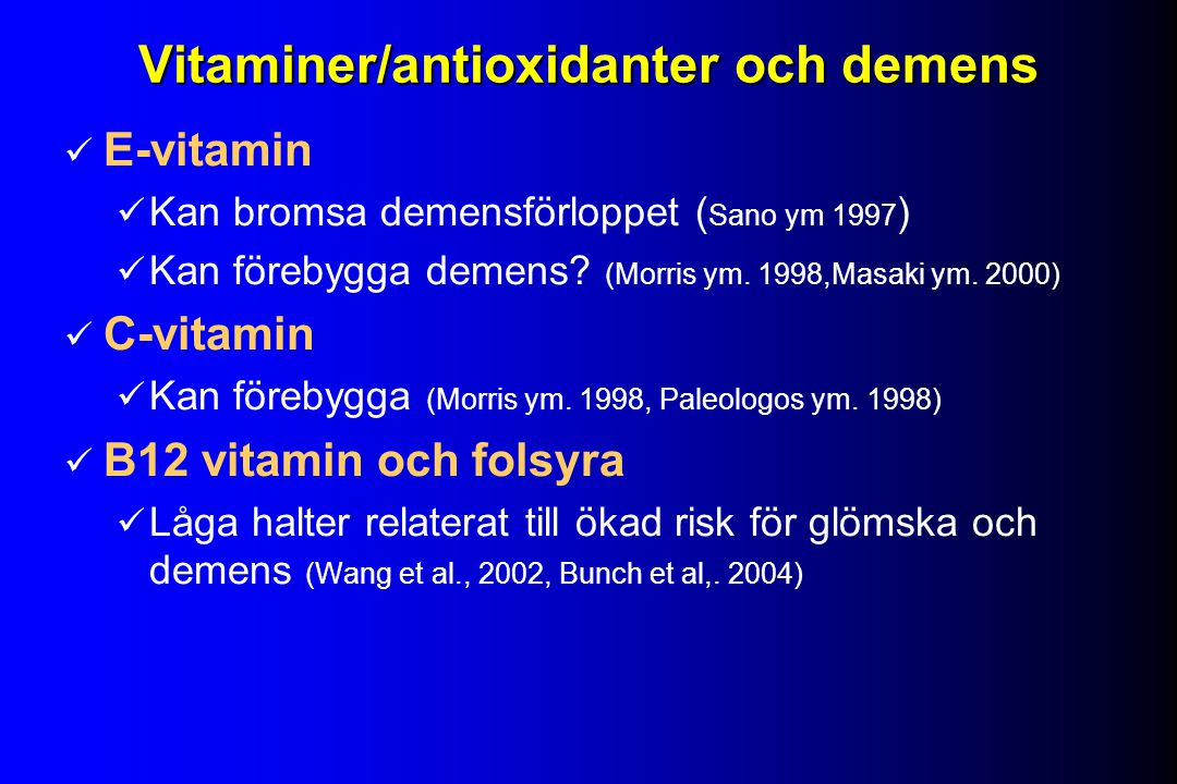 Vitaminer/antioxidanter och demens