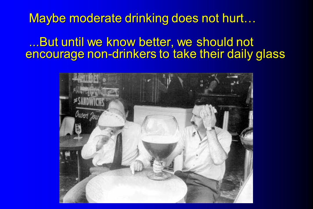 Maybe moderate drinking does not hurt…
