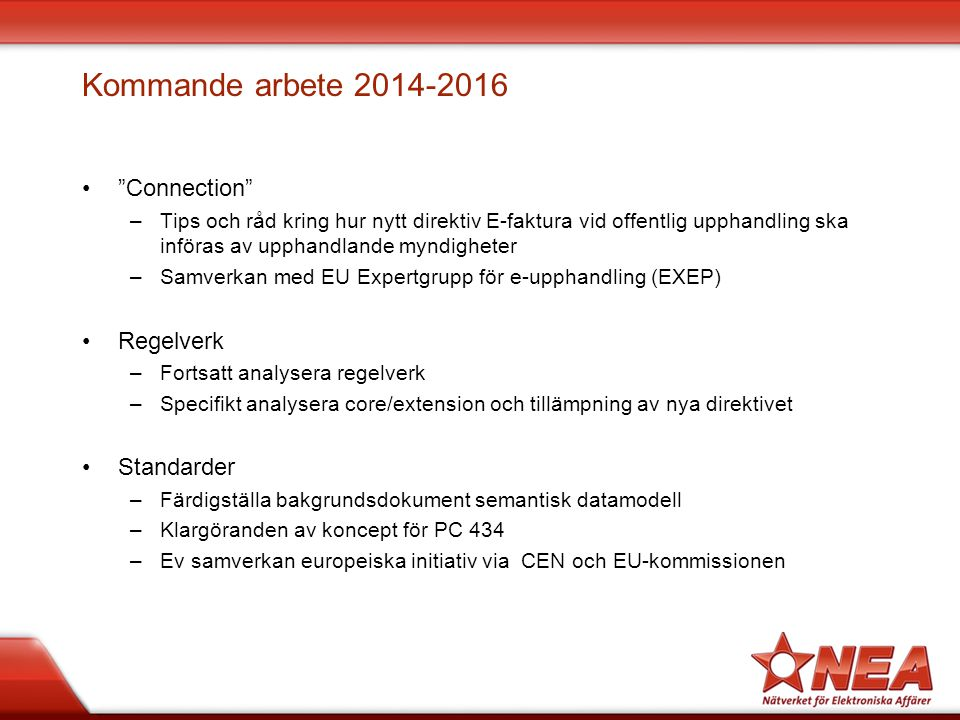 Kommande arbete 2014-2016 Connection Regelverk Standarder