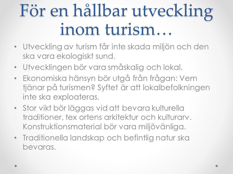 För en hållbar utveckling inom turism…