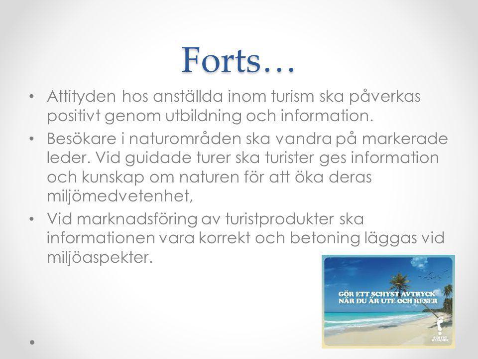 Forts… Attityden hos anställda inom turism ska påverkas positivt genom utbildning och information.