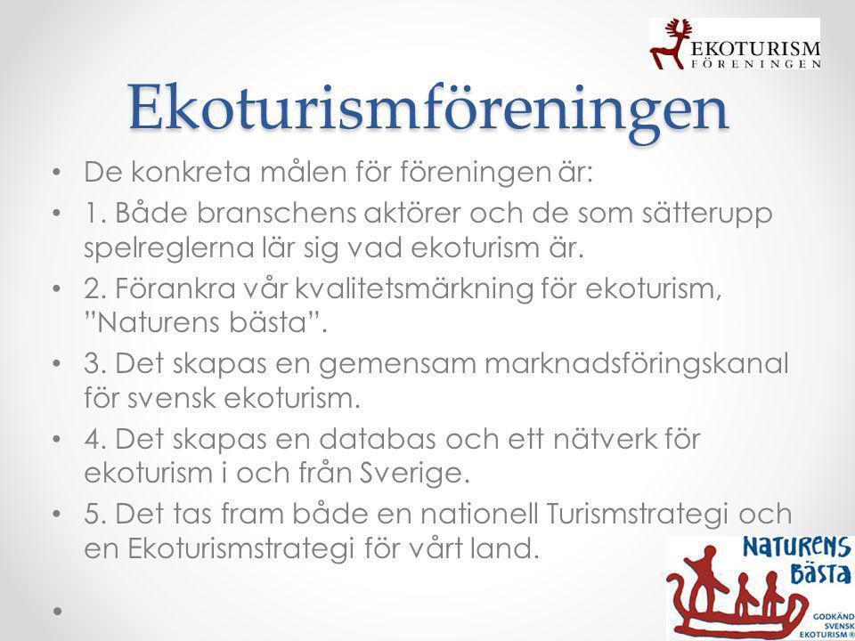 Ekoturismföreningen De konkreta målen för föreningen är: