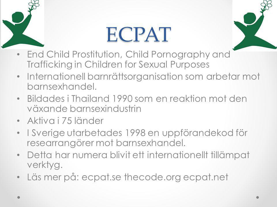 ECPAT End Child Prostitution, Child Pornography and Trafficking in Children for Sexual Purposes.