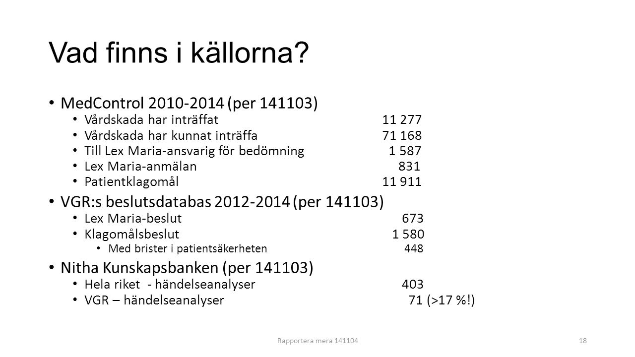 Vad finns i källorna MedControl 2010-2014 (per 141103)