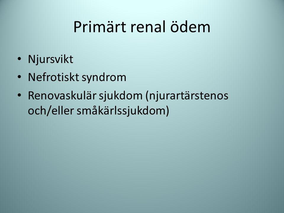 Primärt renal ödem Njursvikt Nefrotiskt syndrom