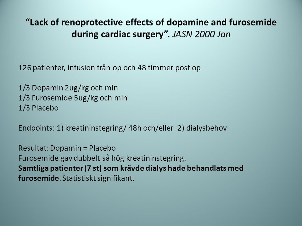 Lack of renoprotective effects of dopamine and furosemide during cardiac surgery . JASN 2000 Jan