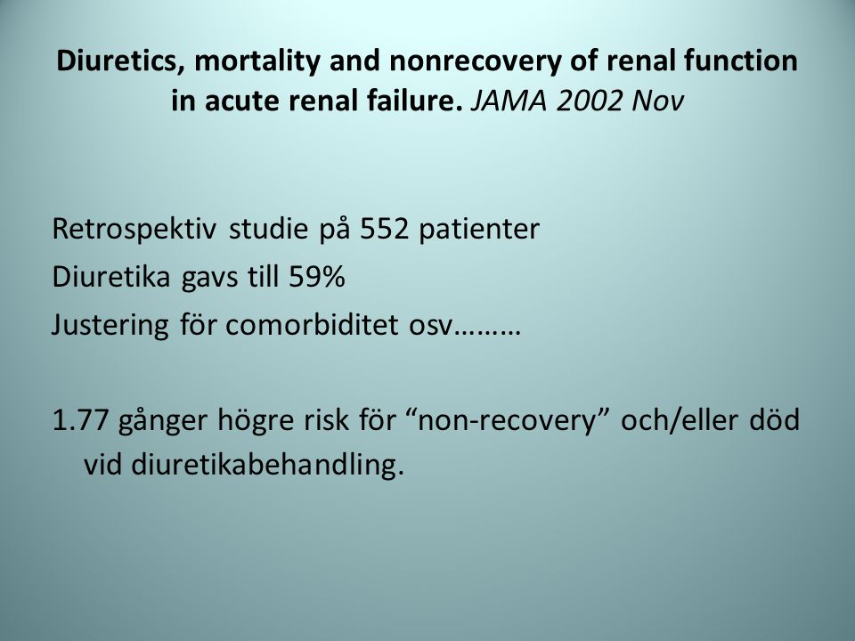 Diuretics, mortality and nonrecovery of renal function in acute renal failure. JAMA 2002 Nov