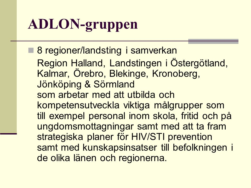 ADLON-gruppen 8 regioner/landsting i samverkan
