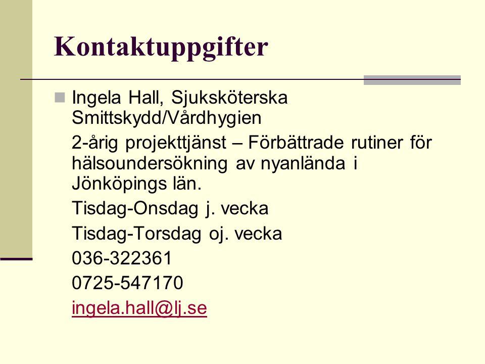 Kontaktuppgifter Ingela Hall, Sjuksköterska Smittskydd/Vårdhygien