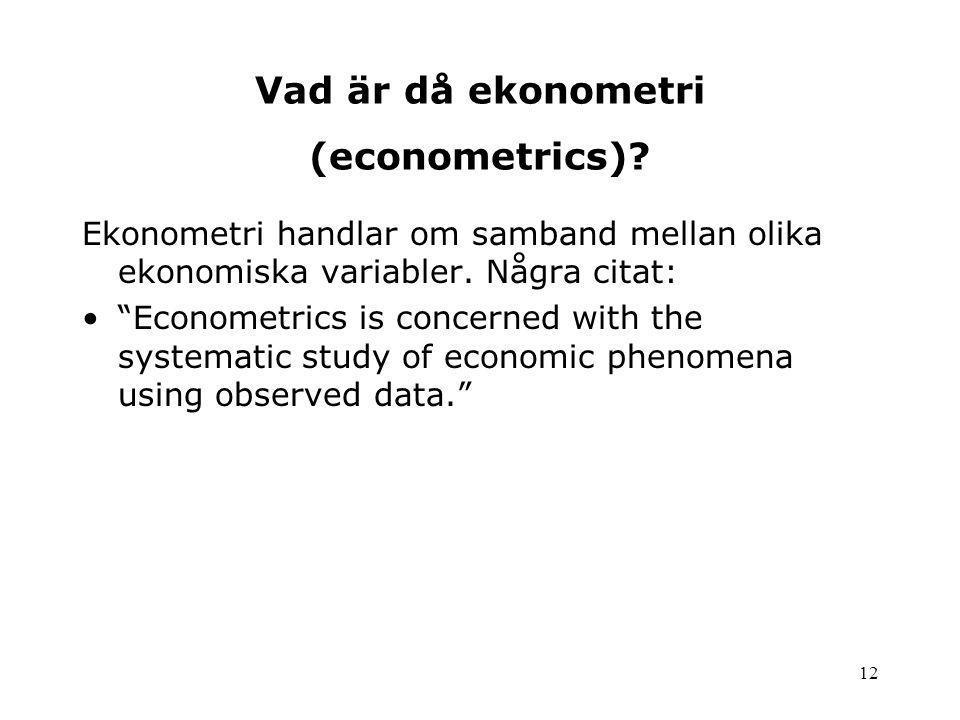 Vad är då ekonometri (econometrics)
