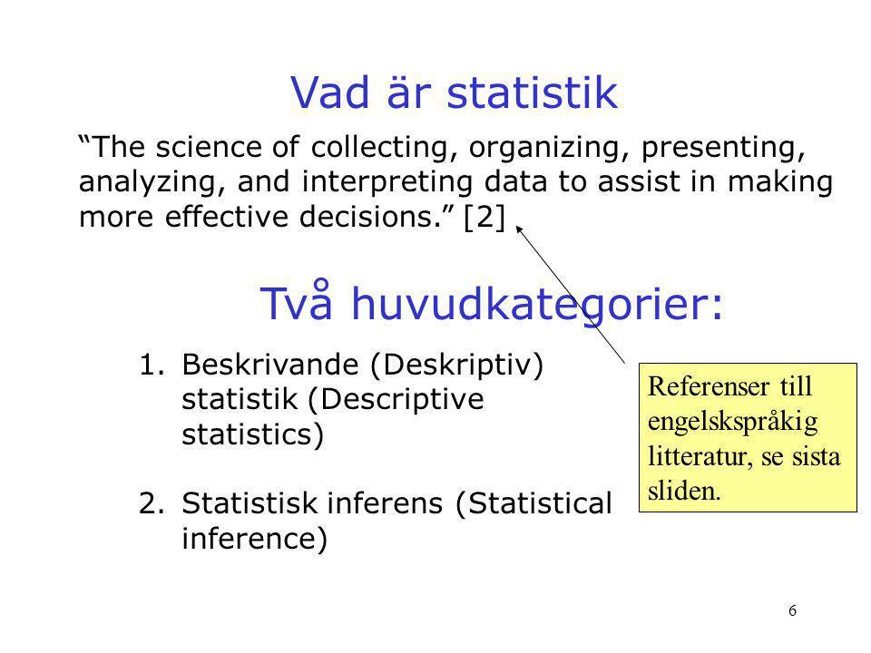 Vad är statistik Två huvudkategorier: