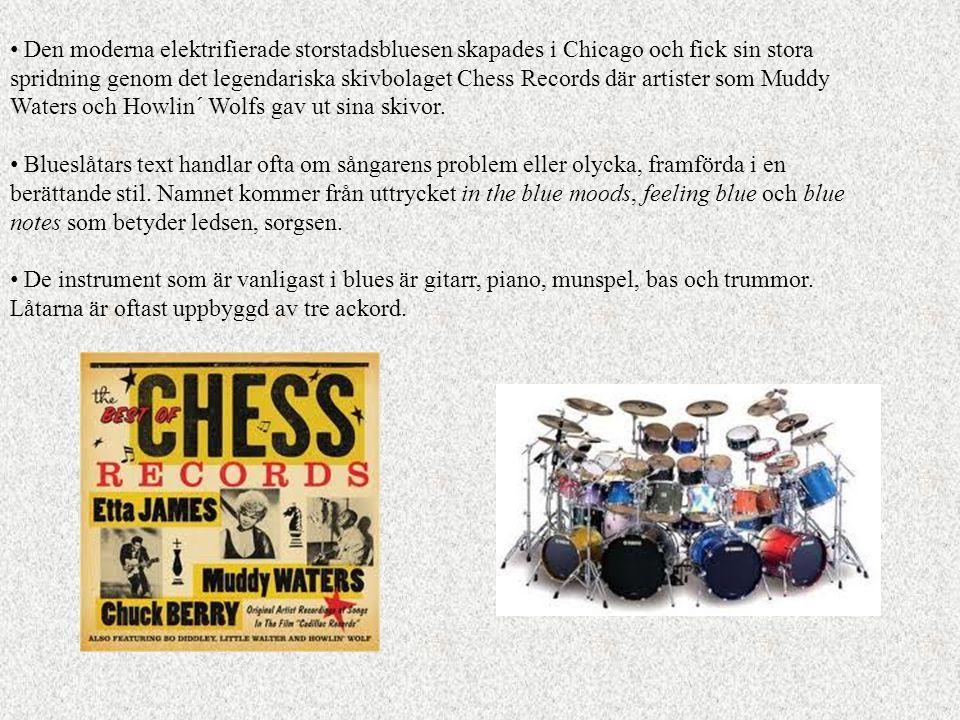 Den moderna elektrifierade storstadsbluesen skapades i Chicago och fick sin stora spridning genom det legendariska skivbolaget Chess Records där artister som Muddy Waters och Howlin´ Wolfs gav ut sina skivor.