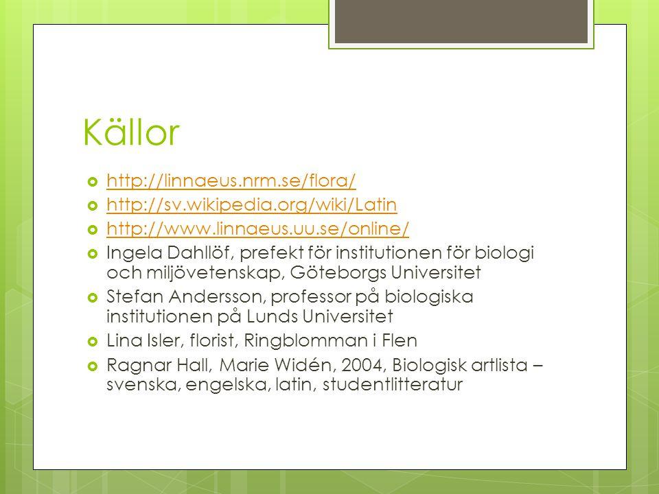 Källor http://linnaeus.nrm.se/flora/