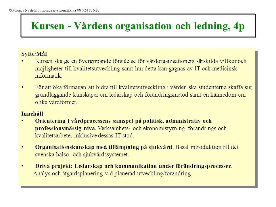 Kursen - Vårdens organisation och ledning, 4p