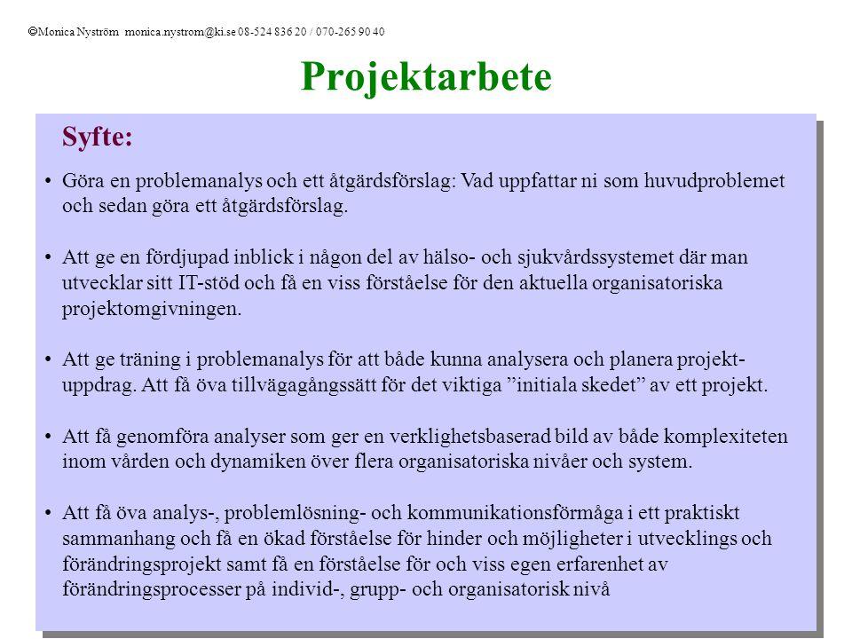 Monica Nyström monica.nystrom@ki.se 08-524 836 20 / 070-265 90 40