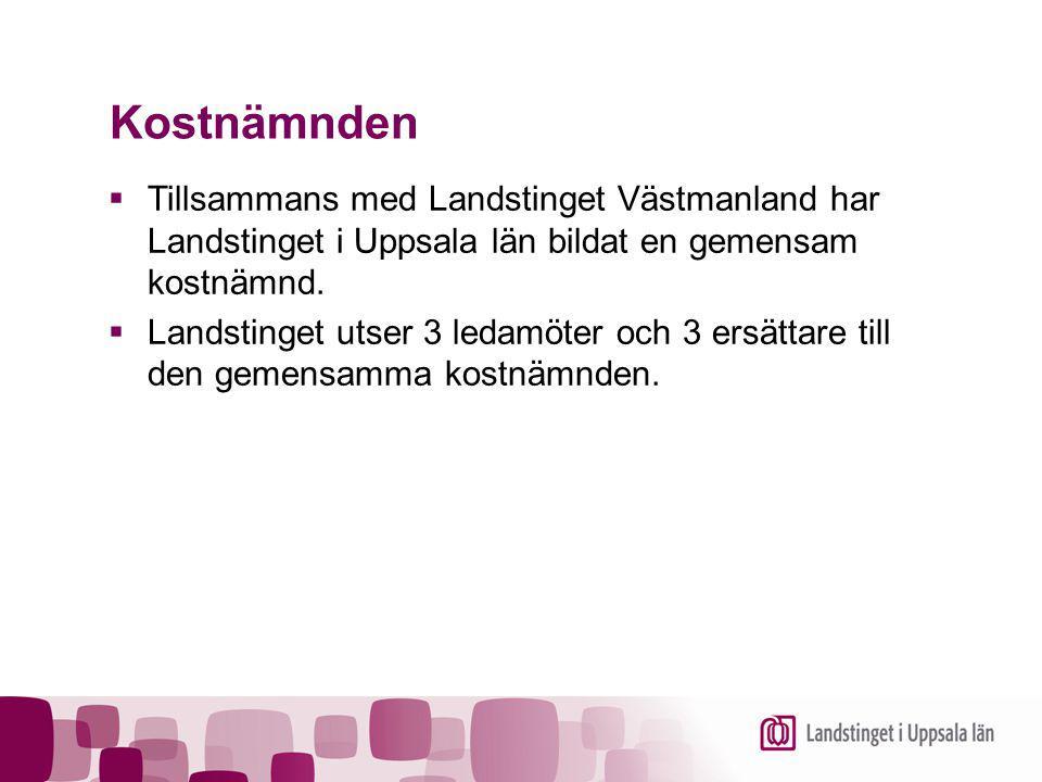 Kostnämnden Tillsammans med Landstinget Västmanland har Landstinget i Uppsala län bildat en gemensam kostnämnd.