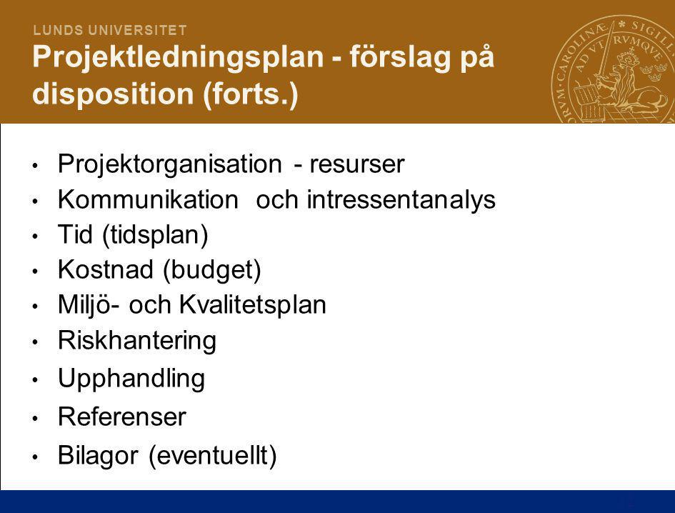 Projektledningsplan - förslag på disposition (forts.)