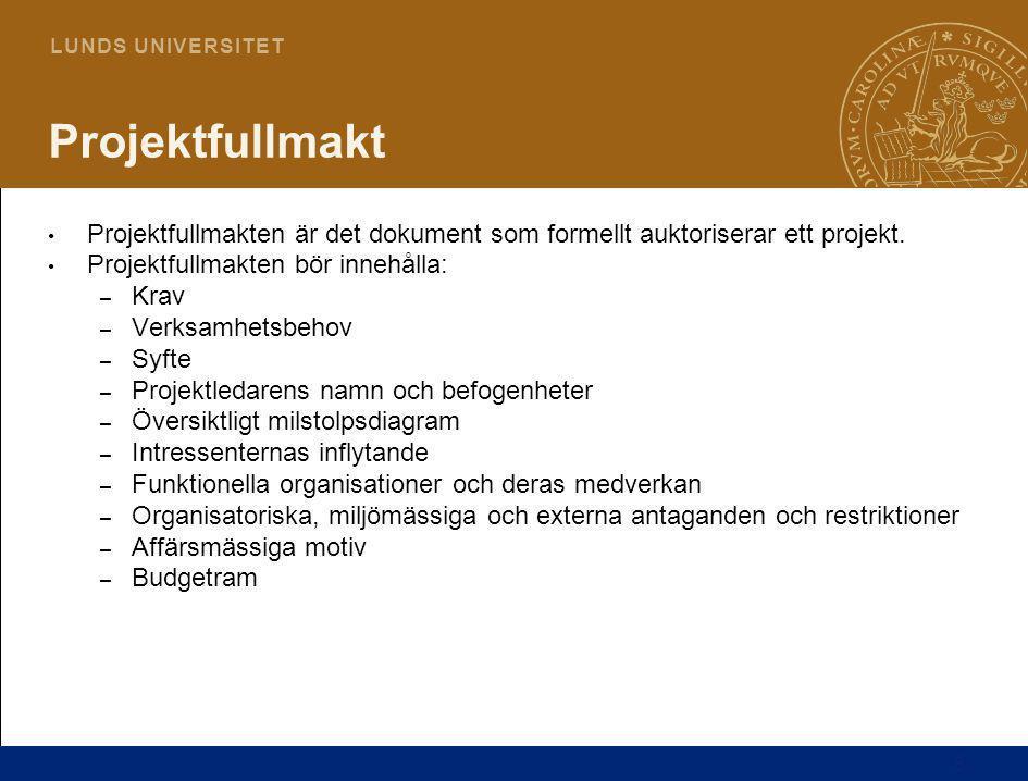 Projektfullmakt Projektfullmakten är det dokument som formellt auktoriserar ett projekt. Projektfullmakten bör innehålla: