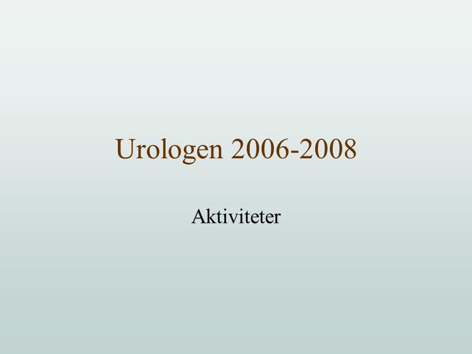 Urologen 2006-2008 Aktiviteter
