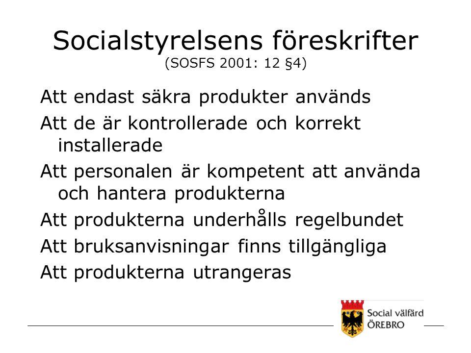 Socialstyrelsens föreskrifter (SOSFS 2001: 12 §4)