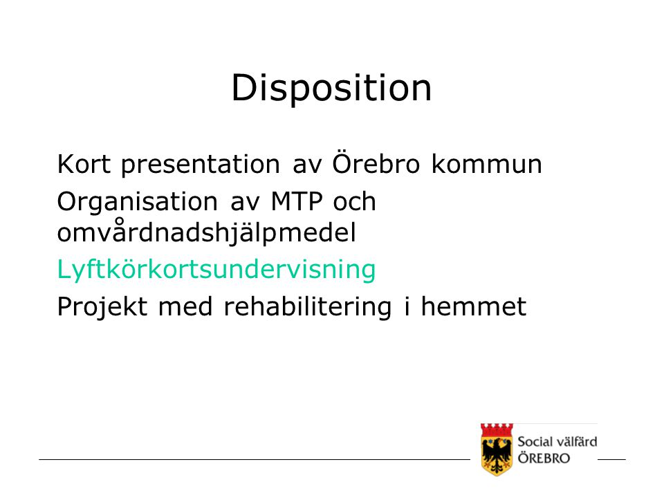 Disposition Kort presentation av Örebro kommun
