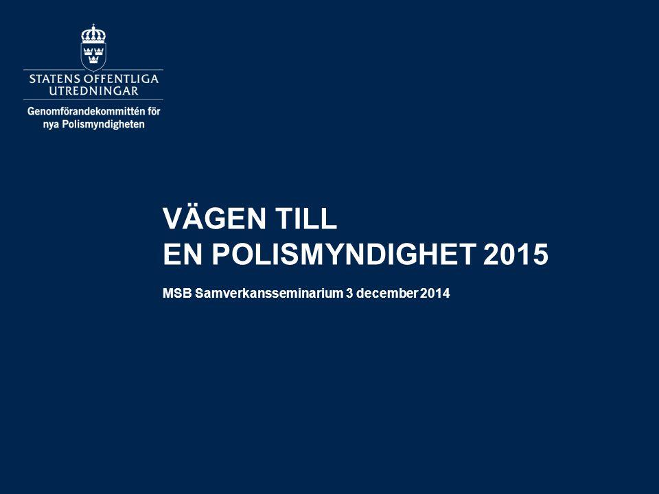 Vägen till en polismyndighet 2015