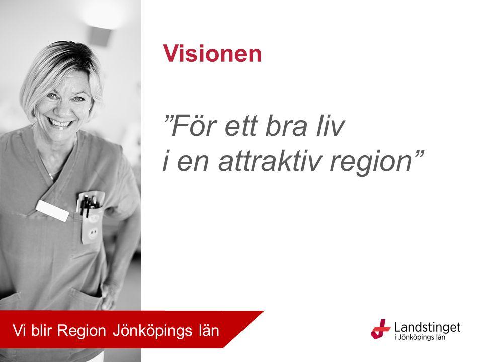 För ett bra liv i en attraktiv region Visionen