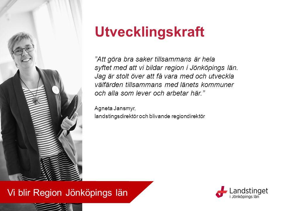 Utvecklingskraft Vi blir Region Jönköpings län